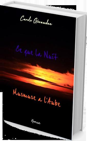 Ce Que La Nuit Murmure A L'Aube - couverture -roman de Carole GEVAUDAN
